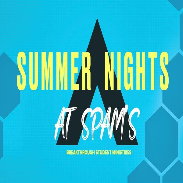 Summer Nights at Spam's